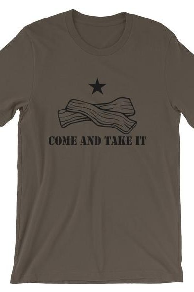 COME AND TAKE IT,  BACON TEE