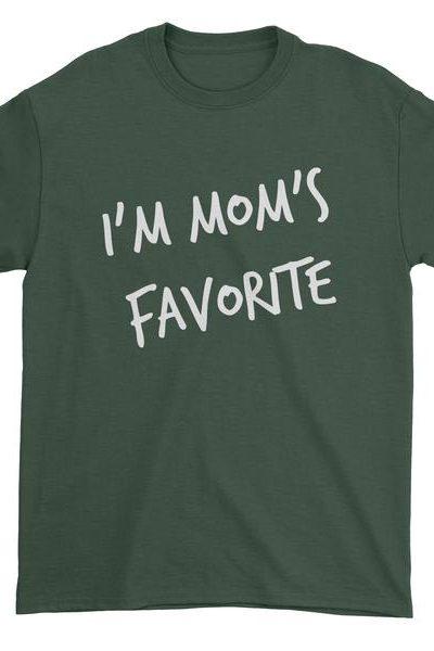 I'm Mom's Favorite Mens T-shirt
