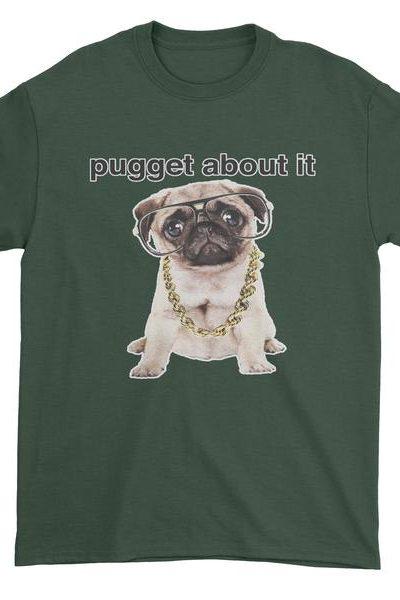 Pugget About It Mens T-shirt