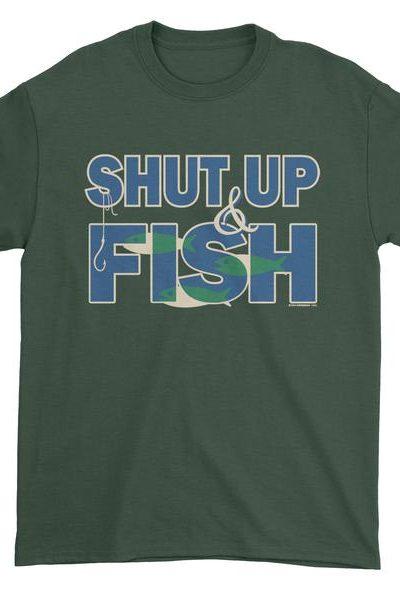 Shut Up And Fish Mens T-shirt