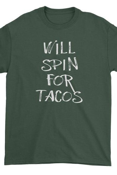 Will Spin For Tacos Mens T-shirt