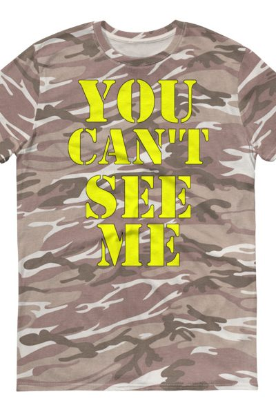 You Can't See Me T-Shirt (Unisex) | Dobrador Shopateria