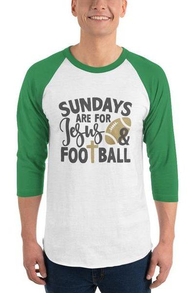 Sundays Are For Jesus and Football 3/4 sleeve raglan shirt
