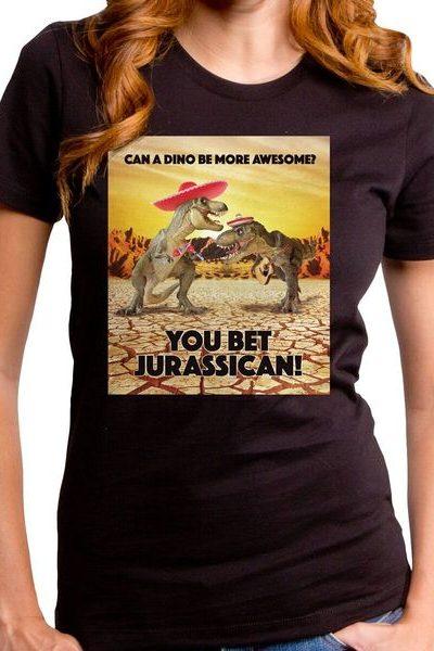 You Bet Your Jurassican Girls T-Shirt