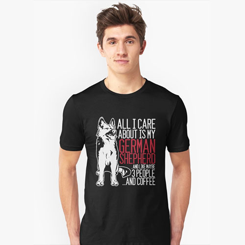 All I Care About Is My German Shepherd And Coffee Slim Fit T-Shirt
