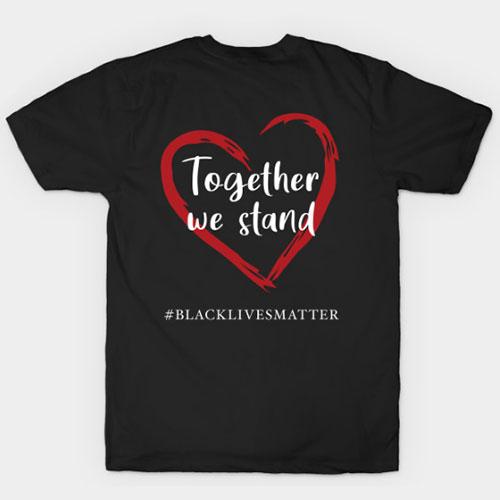 Together We Stand Against Racial Injustice – Black Lives Matter T-Shirt