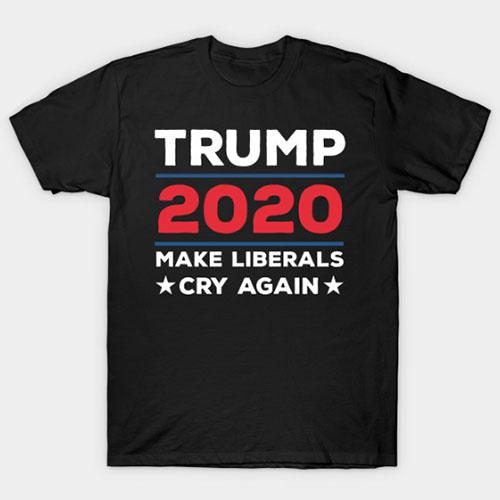 Trump 2020 shirt Make Liberals Cry Again T-Shirt
