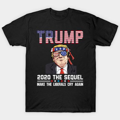 Vote Trump 2020 The Sequel Make Liberals Cry Again T-Shirt