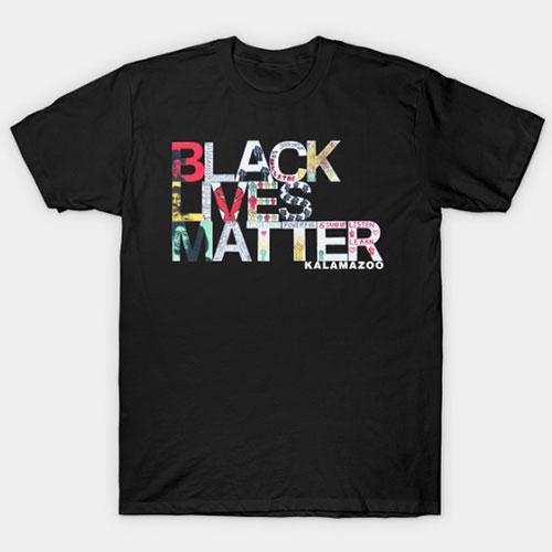 Black Lives Matter Kalamazoo! T-Shirt