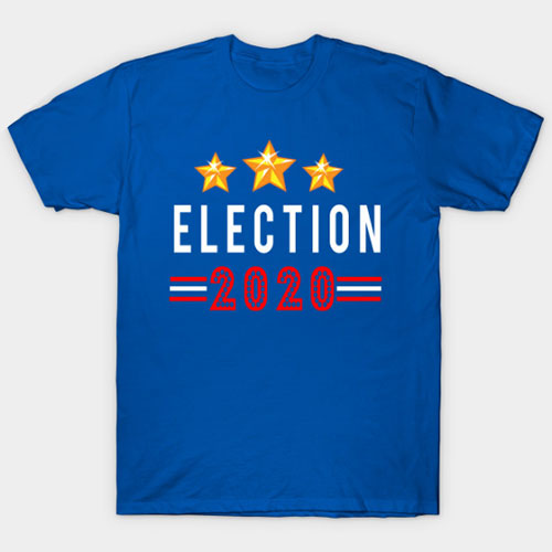 ELECTION 2020 T-Shirt