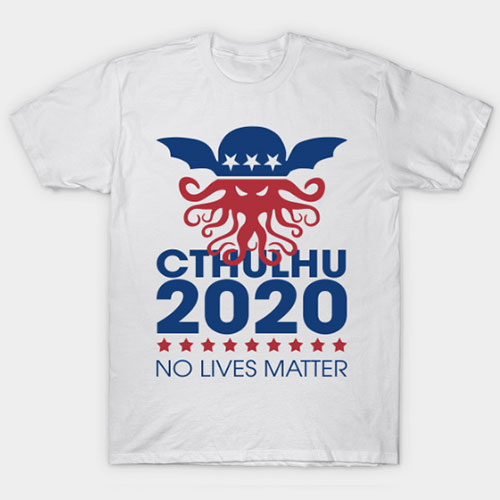 Cthulhu 2020 No Lives Matter T-Shirt