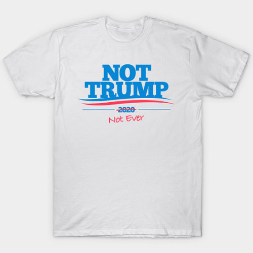 Not Trump 2020 T-Shirt
