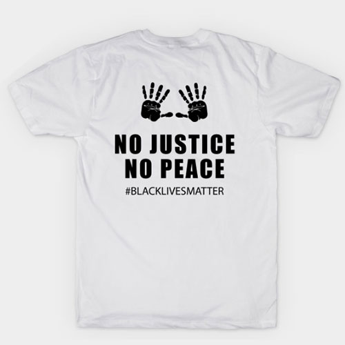 George Floyd – No Justice No Peace – Black Lives Matter T-Shirt