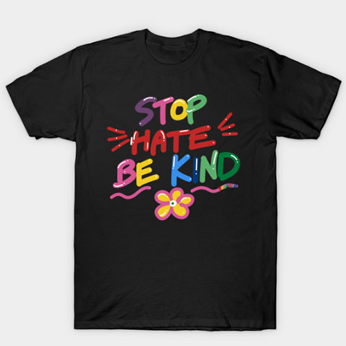 Stop Hate Be Kind T-Shirt