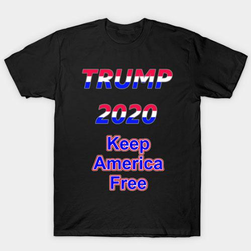 Trump 2020: Keep America Free T-Shirt