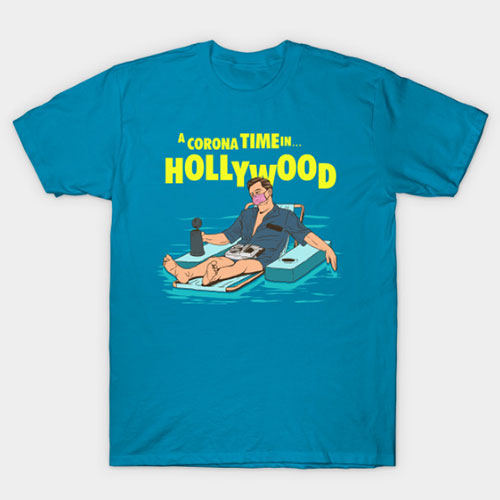 A Corona Time In Hollywood T-Shirt