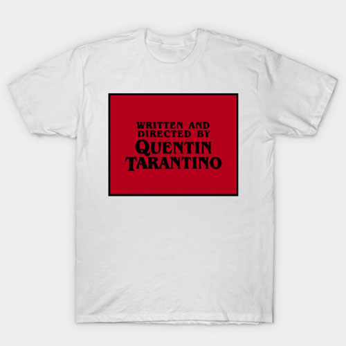 Directed by Quentin Tarantino T-Shirt