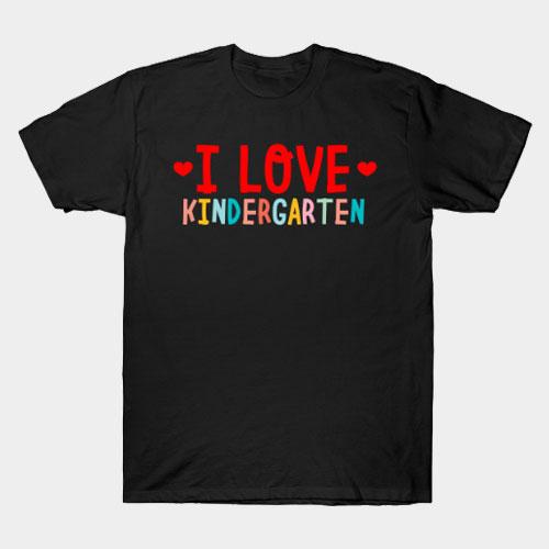 I Love Kindergarten T-Shirt