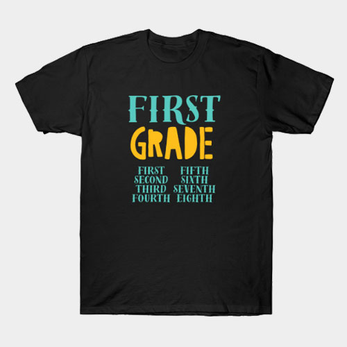 First, Second, Etc, Grade T-Shirt