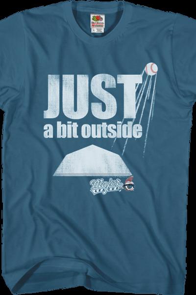 Just A Bit Outside Major League