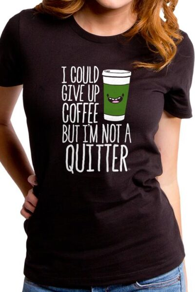 COFFEE QUITTER WOMEN'S T-SHIRT