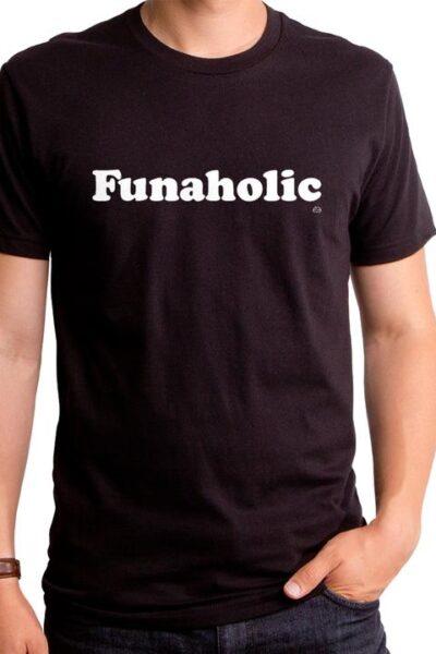 FUNAHOLIC MEN'S T-SHIRT