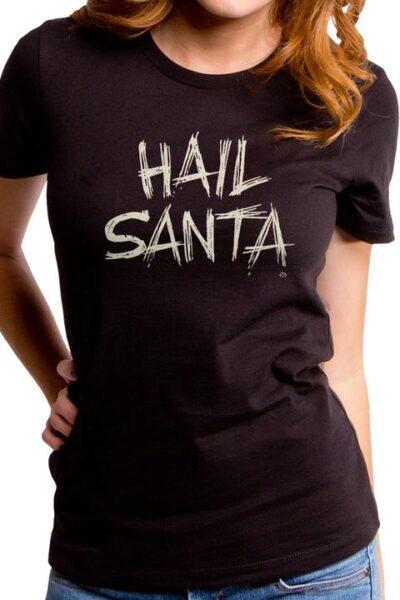 HAIL SANTA WOMEN'S T-SHIRT