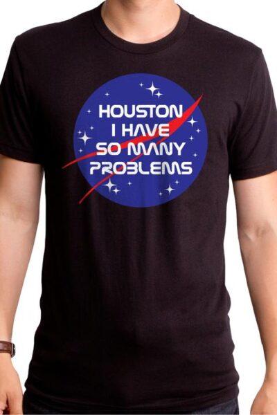 HOUSTON I HAVE PROBLEMS MEN'S T-SHIRT