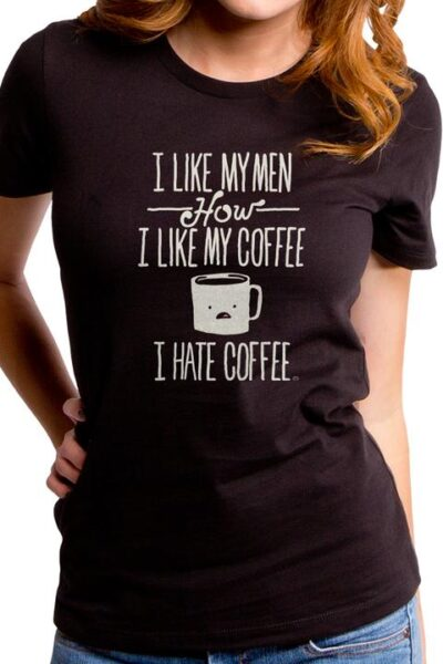 I HATE COFFEE WOMEN'S T-SHIRT