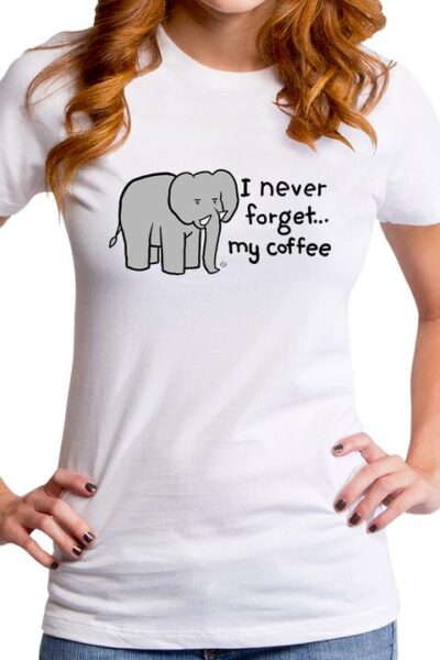 I NEVER FORGET MY COFFEE WOMEN'S T-SHIRT