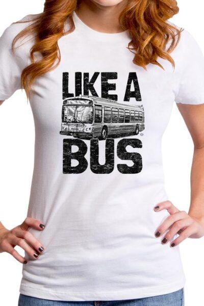 LIKE A BUS WOMEN'S T-SHIRT