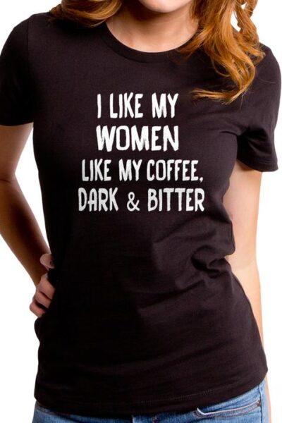 LIKE MY WOMEN WOMEN'S T-SHIRT