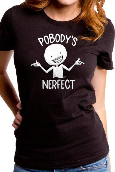 POBODY'S NERFECT WOMEN'S T-SHIRT