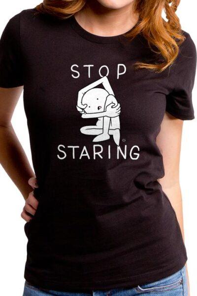 STOP STARING WOMEN'S T-SHIRT