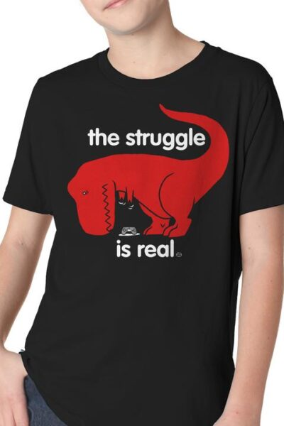 THE STRUGGLE IS REAL YOUTH T-SHIRT