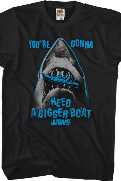 Jaws You're Gonna Need A Bigger Boat