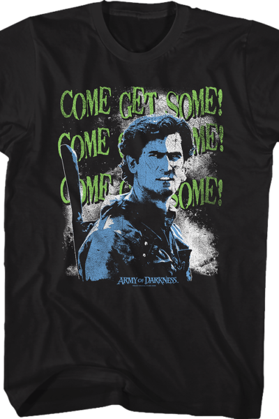 Come Get Some Army Of Darkness T-Shirt