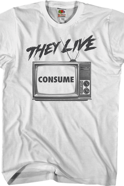 Consume They Live Shirt