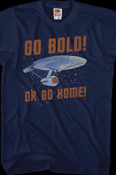 Go Bold Or Go Home Star Trek T-Shirt