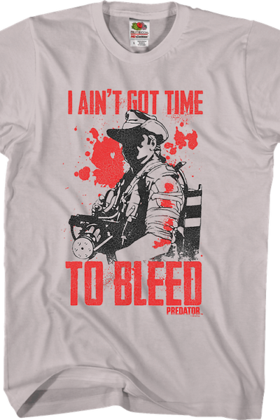 I Ain't Got Time To Bleed Predator Shirt