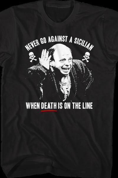 Vizzini Never Go Against A Sicilian Princess Bride T-Shirt