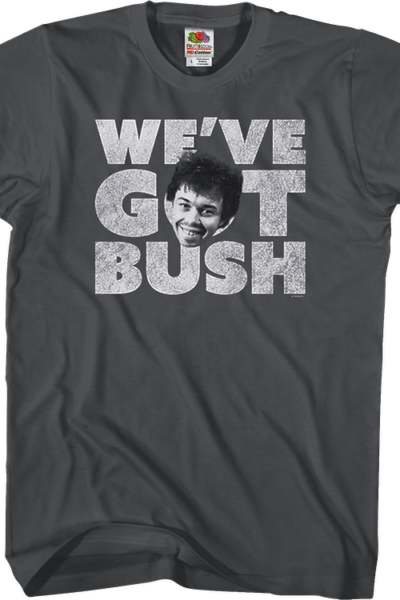 We've Got Bush Revenge of the Nerds T-Shirt