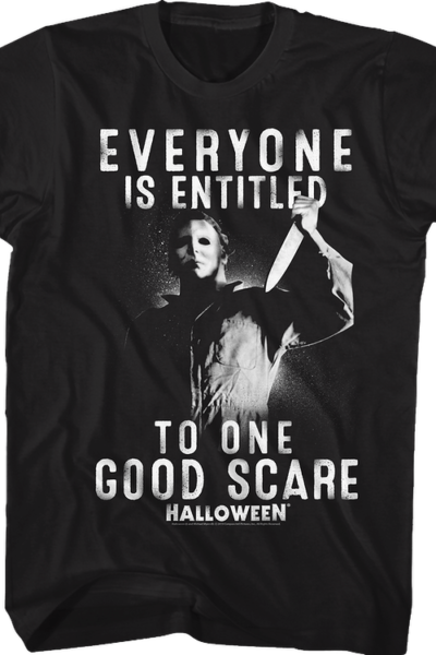 Everyone Is Entitled To One Good Scare Halloween