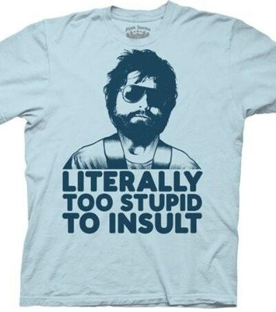 Alan Literally Too Stupid To Insult T-shirt
