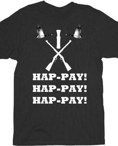 Hap-pay Hap-pay Hap-pay Rifles and Duck T-shirt