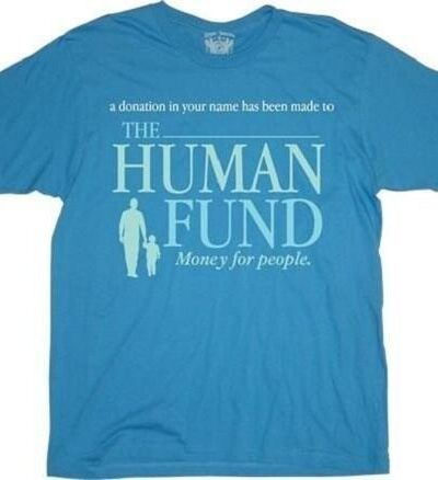 Human Fund Money For People T-shirt