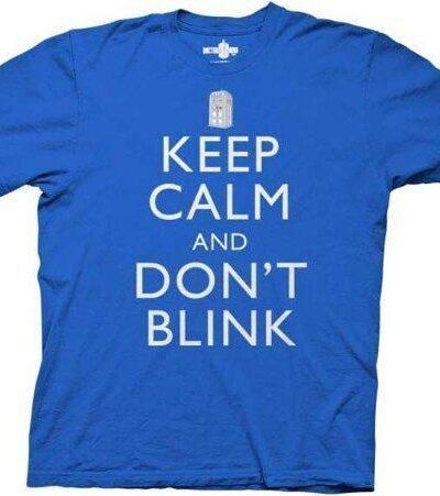 Keep Calm Dont Blink Blue T-Shirt