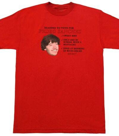 Napoleon Dynamite Reasons to Vote for Pedro Sanchez T-shirt