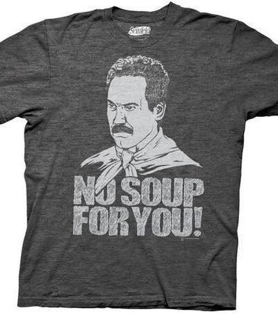 Seinfeld Soup Nazi No Soup For You T-shirt