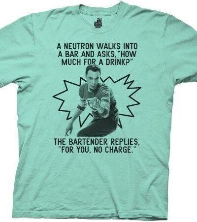 The Big Bang Theory Neutron Walks Into A Bar T-shirt